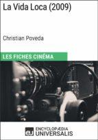 La Vida Loca de Christian Poveda (ebook)