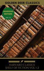 The Harvard Classics Shelf of Fiction Vol: 1-2 (ebook)
