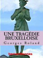 UNE TRAGÉDIE BRUXELLOISE