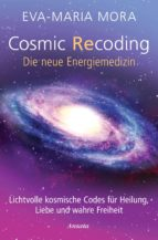 Cosmic Recoding - Die neue Energiemedizin (ebook)
