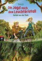 Die Jagd nach dem Leuchtkristall - Gefahr aus der Tiefe (ebook)