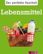 Der perfekte Haushalt: Lebensmittel (ebook)