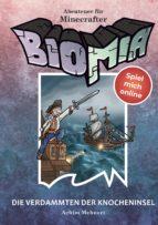 BIOMIA - Abenteuer für Minecraft Spieler: #4 Die Verdammten der Knocheninsel. (ebook)