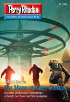 Perry Rhodan 2953: Der Mann von den Sternen (ebook)