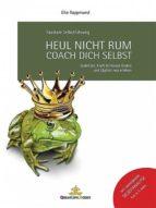 Heul nicht rum. Coach Dich selbst. (ebook)