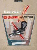 DUMM STERBEN: ROMAN (ITD GEGENWARTSLITERATUR)
