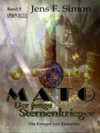 MATO DER JUNGE STERNENKRIEGER (BD.5)