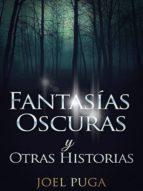 FANTASÍAS OSCURAS Y OTRAS HISTORIAS