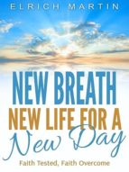 NEW BREATH, NEW LIFE FOR A NEW DAY
