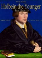 Holbein the Younger: His Palette (ebook)