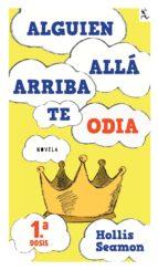 Alguien Alla Arriba Te Odia (1a. dosis GRATUITA) (ebook)
