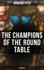 THE CHAMPIONS OF THE ROUND TABLE (UNABRIDGED)
