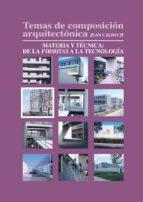 Temas de composición arquitectónica. 4.Materia y técnica de la firmita a la tecnología (ebook)