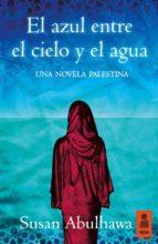 El azul entre el cielo y el agua (ebook)