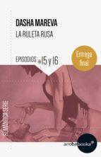 La Ruleta Rusa. Episodios 15 y 16 (ebook)