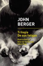 Trilogía De sus fatigas (Puerca tierra | Una vez en Europa | Lila y Flag) (ebook)