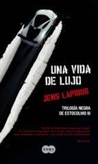 Una vida de lujo (Trilogía negra de Estocolmo 3) (ebook)