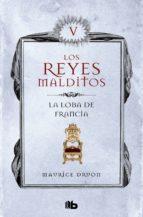 La loba de Francia (Los Reyes Malditos 5) (ebook)