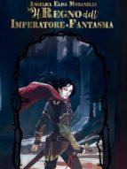 Il Regno dell'Imperatore Fantasma (ebook)