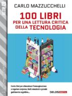 100 libri per una lettura critica della tecnologia (ebook)