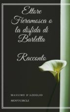 Ettore Fieramosca o la disfida di Barletta: Racconto (ebook)