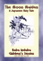 The Moon-Maiden - A Japanese Fairy Tale (ebook)