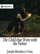 The Child that Went with the Fairies (ebook)