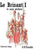 LE BRISANT I - LE NAIN PÊCHEUR