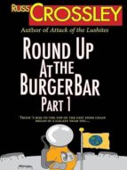 ROUND UP AT THE BURGER BAR PART 1