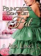 PRINCESSES DON'T GET FAT