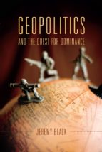 Geopolitics and the Quest for Dominance (ebook)