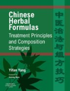 Chinese Herbal Formulas:  Treatment Principles and Composition Strategies E-Book (ebook)