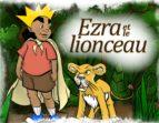 EZRA ET LE LIONCEAU