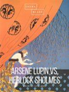 Arsene Lupin vs Herlock Sholmes (ebook)