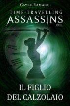 Il Figlio Del Calzolaio.      Time Travelling Assassins Due (ebook)