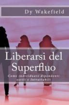 Liberarsi Del Superfluo: Come Individuare Dipendenti Ostili E Intrattabili (ebook)
