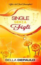 Single Senza Figli: Chi È La Tua Famiglia? (ebook)