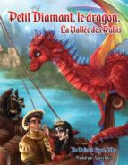 Petit Diamant, Le Dragon, La Vallée Des Rubis (ebook)