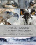 Maniacs Seeking the New Encounter (ebook)