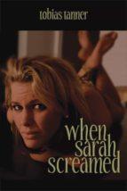 When Sarah Screamed (ebook)
