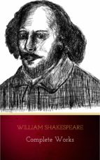 The Complete Works of William Shakespeare (37 plays, 160 sonnets and 5 Poetry Books With Active Table of Contents) (ebook)