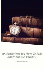 50 Masterpieces you have to read before you die Vol: 1 (ShandonPress) (ebook)