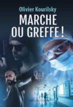 Marche ou greffe ! (ebook)