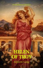 Helen of Troy (Best Navigation, Active TOC)(Prometheus Classics) (ebook)