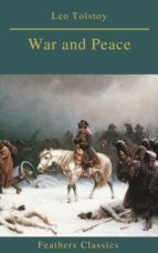 War and Peace (Complete Version With Active TOC) (Feathers Classics) (ebook)