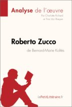 Roberto Zucco de Bernard-Marie Koltès (Analyse de l'oeuvre) (ebook)