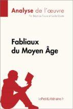 Fabliaux du Moyen Âge (Analyse de l'œuvre) (ebook)