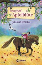 Ponyhof Apfelblüte 6 - Julia und Smartie (ebook)