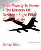 FROM POVERTY TO POWER  + THE MASTERY OF DESTINY + EIGHT PILLAR OF  PROSPERITY