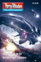 Planetenroman 85 + 86: Odyssee in M 87 / Schach den Cantaro (ebook)